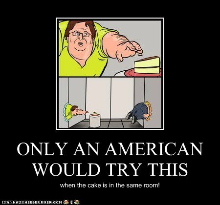 ONLY AN AMERICAN WOULD TRY THIS