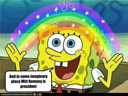 And in some imaginary place Mitt Romney is president