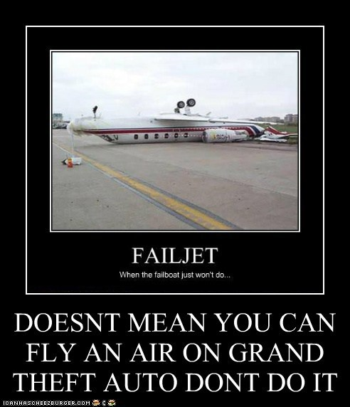 DOESNT MEAN YOU CAN FLY AN AIR ON GRAND THEFT AUTO DONT DO IT IN REAL LIFE