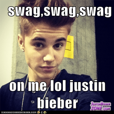 swag,swag,swag  on me lol justin bieber
