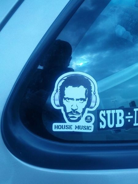 house music,bumper sticker,House MD