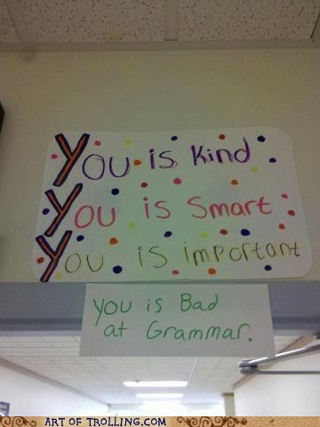 YOU IS STILL KIND!