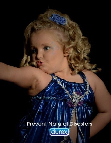Natural Disasters,TV,birth control,condoms,Honey Boo Boo Child