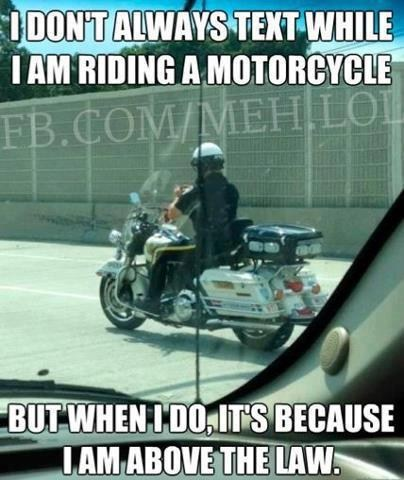 texting and driving,motorcycle,above the law,police