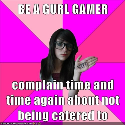 BE A GURL GAMER  complain time and time again about not being catered to
