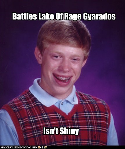 Bad Luck Brian: Lake Of Rage Gyarados