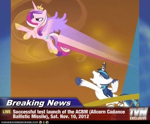Breaking News - Successful test launch of the ACBM (Alicorn Cadance Ballistic Missile), Sat. Nov. 10, 2012