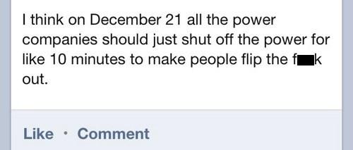 trolling,december 21,apocalypse,12/21/2012,mayan apocalypse