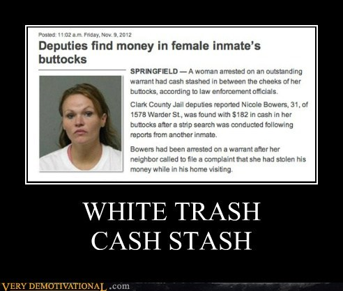 WHITE TRASH  CASH STASH