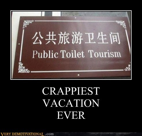 CRAPPIEST VACATION EVER
