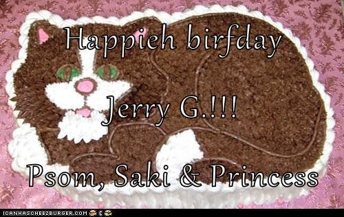 Happieh birfday  Jerry G.!!! Psom, Saki & Princess