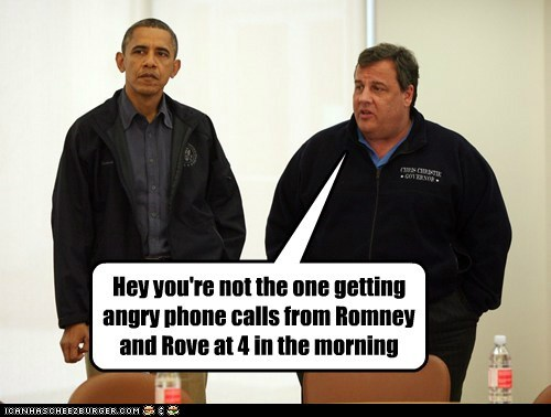 Hey you're not the one getting angry phone calls from Romney and Rove at 4 in the morning