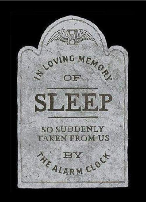 You Can Sleep When You're Dead!