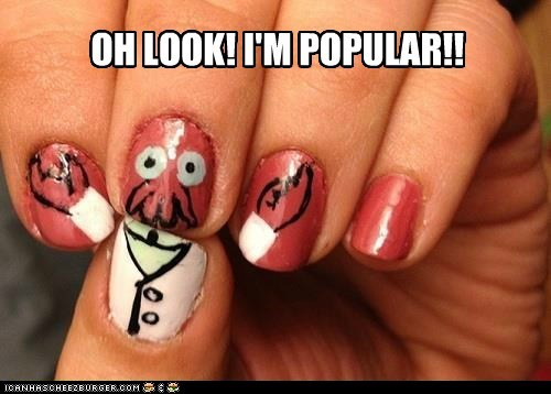 OH LOOK! I'M POPULAR!!