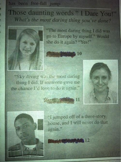 school,jump,never agian,dare,stunt,school newspaper,interview