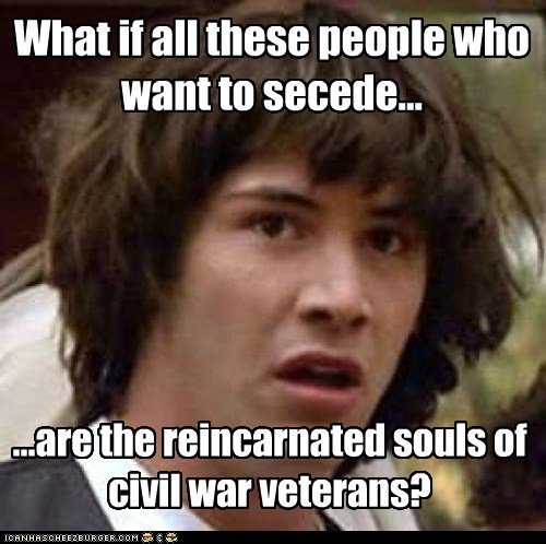 What if all these people who want to secede...