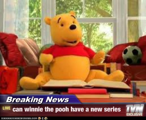 Breaking News - can winnie the pooh have a new series