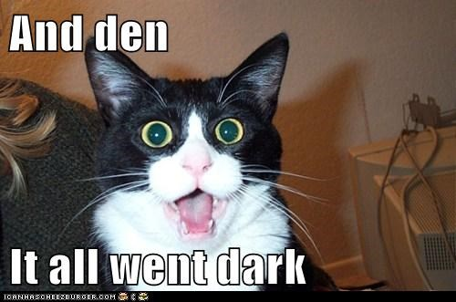 And den  It all went dark