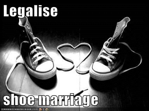 Legalise  shoe marriage