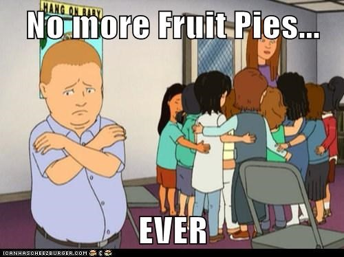 No more Fruit Pies...  EVER