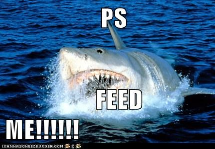 PS                    FEED ME!!!!!!