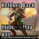 Keldors Back  With @#!! to pay