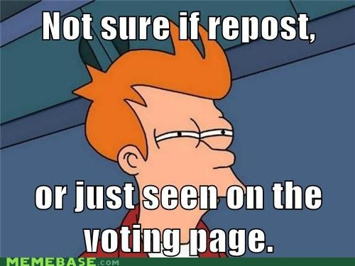 not sure if,voting page,Futurama Fry,reposts