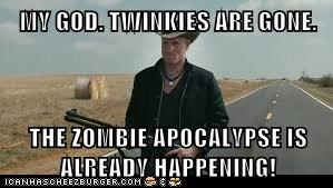 MY GOD. TWINKIES ARE GONE.  THE ZOMBIE APOCALYPSE IS ALREADY HAPPENING!