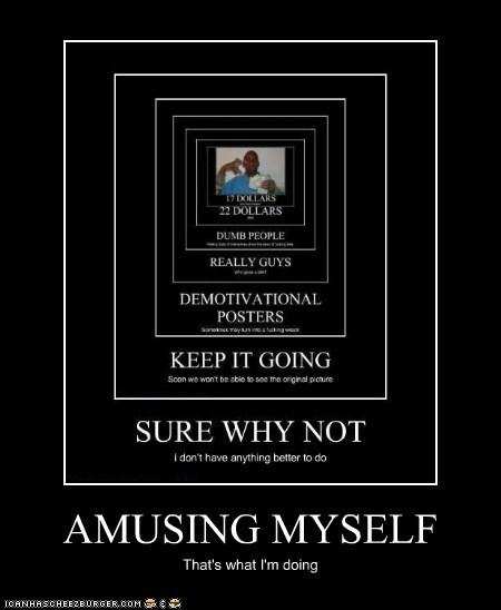 AMUSING MYSELF