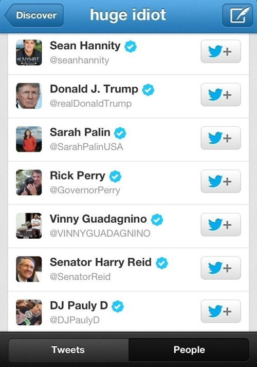 "Search Results for ""Huge Idiot"" on Twitter"