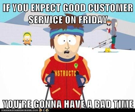 customer service,black friday,have a bad time