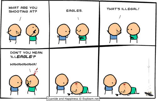 eagle,cyanide and happiness,homophone,illegal,suffix