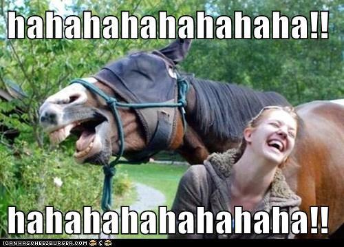 hahahahahahahaha!!  hahahahahahahaha!!