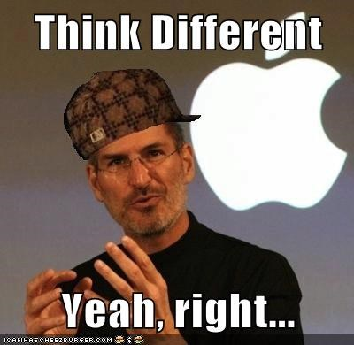 Think Different   Yeah, right...