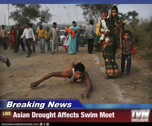 Breaking News - Asian Drought Affects Swim Meet