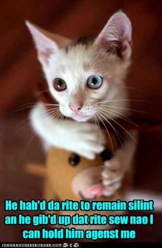 He hab'd da rite to remain silint...