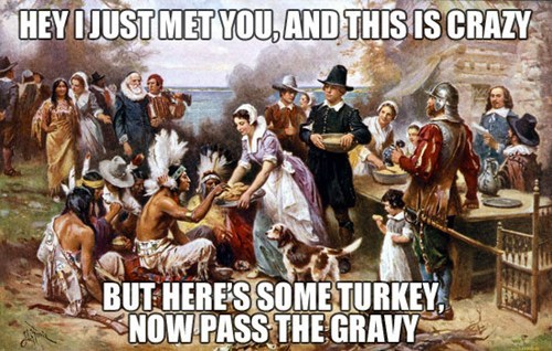And thus Thanksgiving was born...