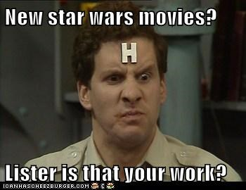 New star wars movies?  Lister is that your work?