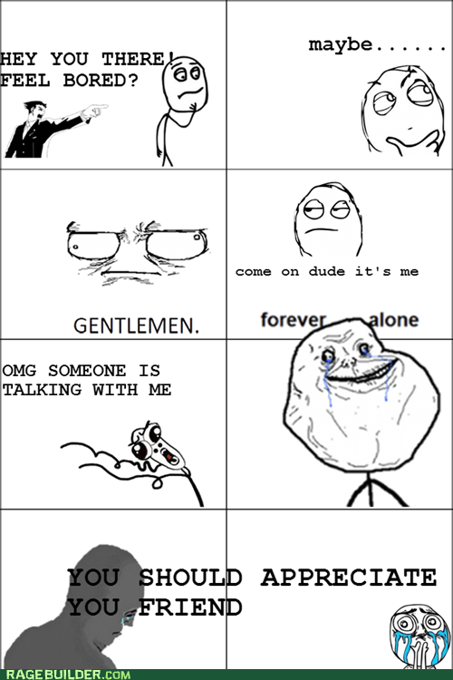 no more forever alone(part 1)