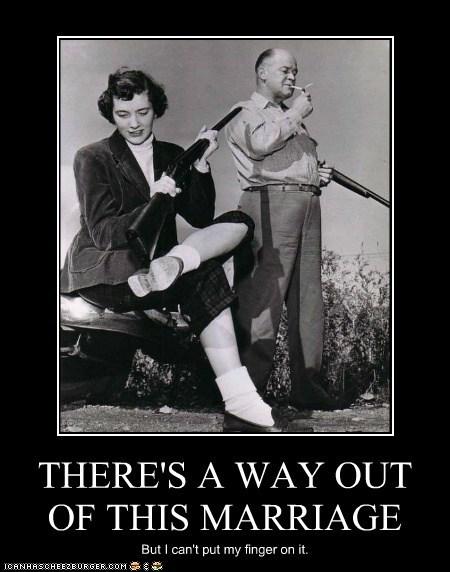 murder,marriage,way out,gun