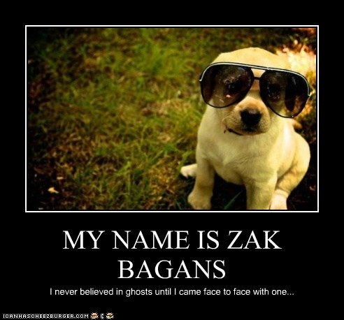 MY NAME IS ZAK BAGANS