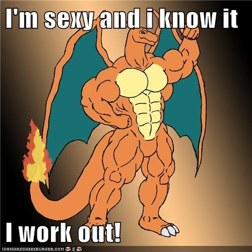I'm sexy and i know it  I work out!
