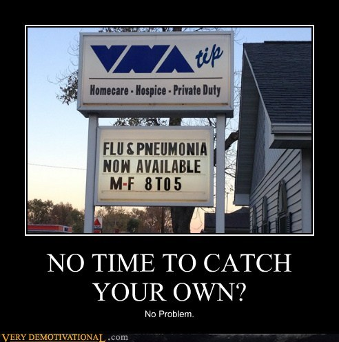 NO TIME TO CATCH YOUR OWN?