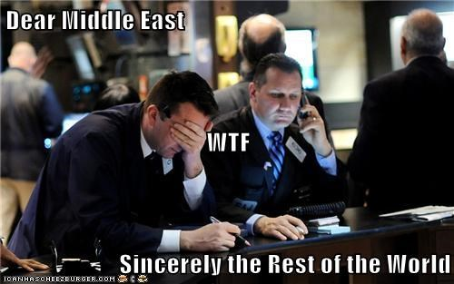 Dear Middle East WTF Sincerely the Rest of the World
