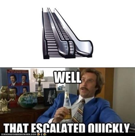 Get It? Because Escalators...Escalate...