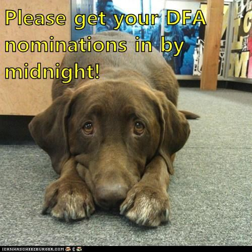 Please get your DFA nominations in by midnight!