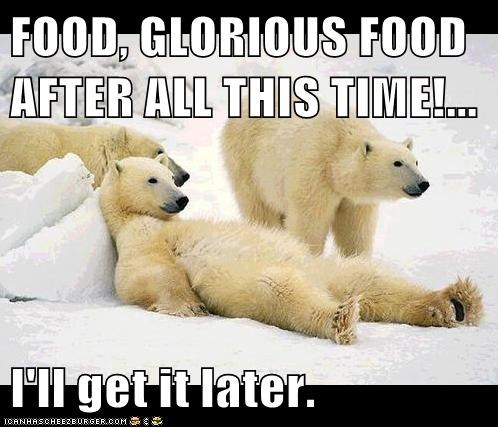 FOOD, GLORIOUS FOOD AFTER ALL THIS TIME!...  I'll get it later.