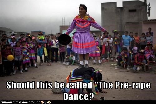 "Should this be called ""The Pre-rape Dance?"