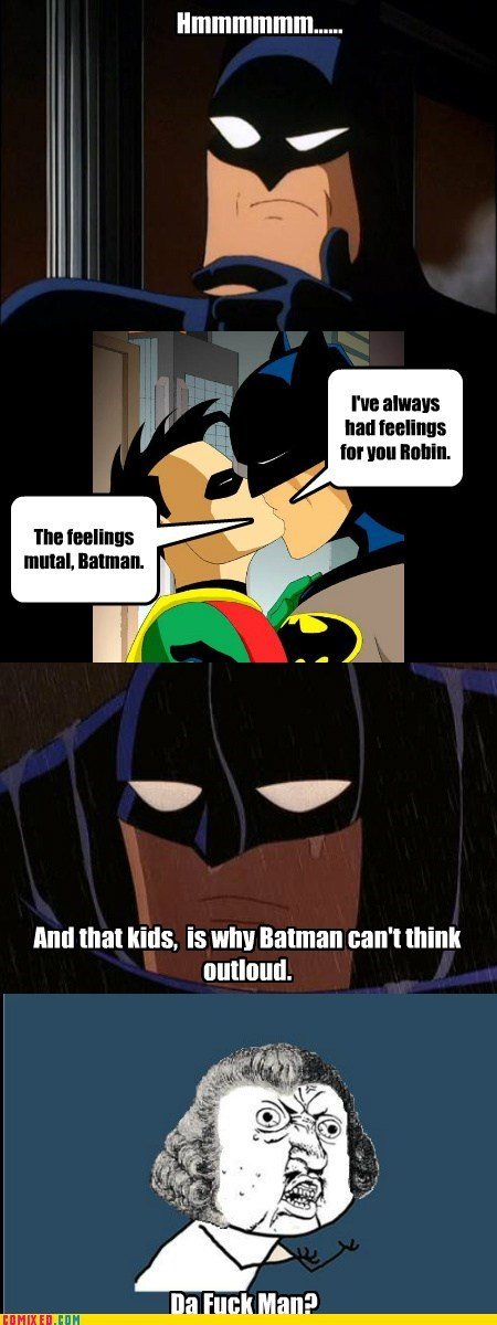 Why Can't Batman Think Outloud?