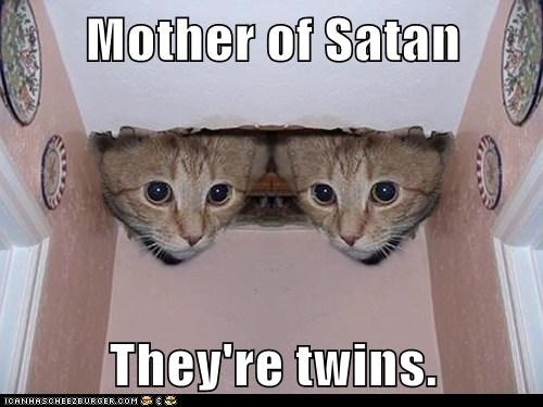 Mother of Satan  They're twins.